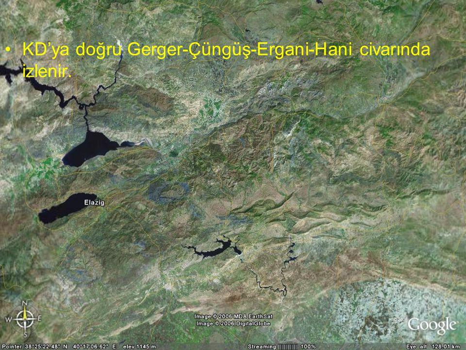 KD'ya doğru Gerger-Çüngüş-Ergani-Hani civarında izlenir.