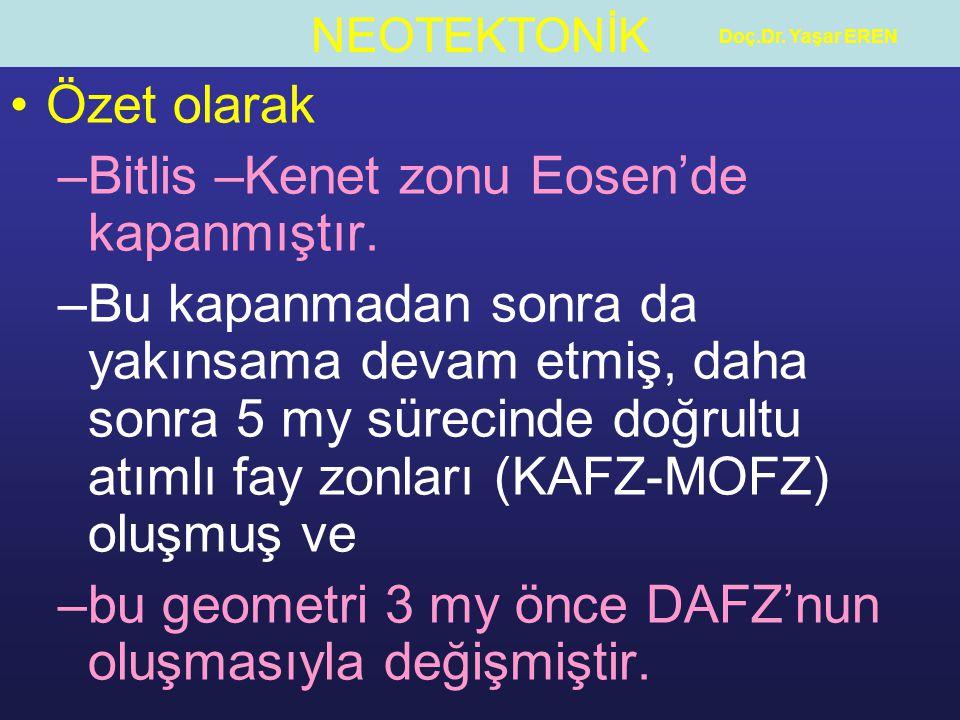 Bitlis –Kenet zonu Eosen'de kapanmıştır.