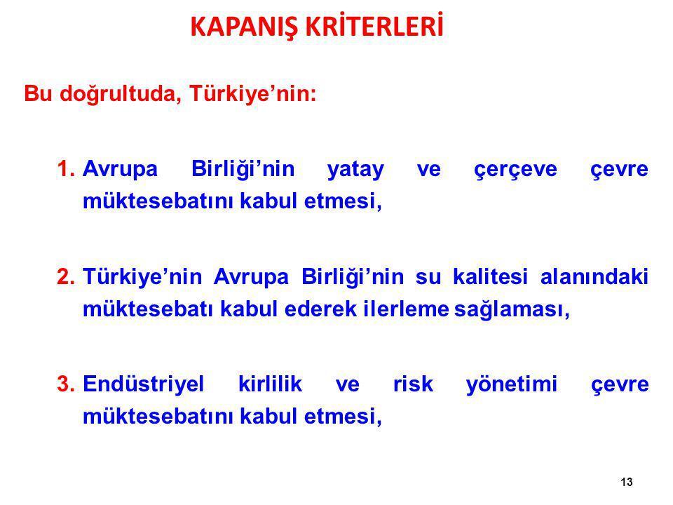 KAPANIŞ KRİTERLERİ Bu doğrultuda, Türkiye'nin: