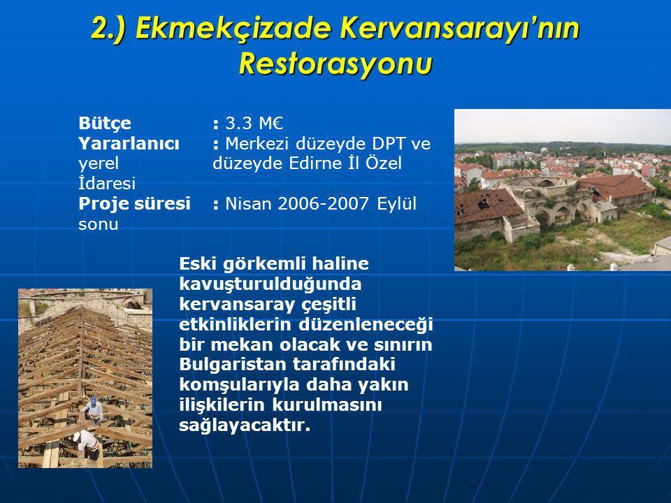 2.) Ekmekçizade Kervansarayı'nın Restorasyonu