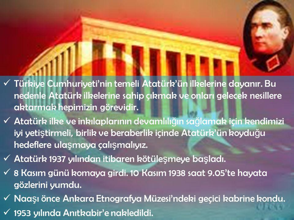 Türkiye Cumhuriyeti'nin temeli Atatürk'ün ilkelerine dayanır