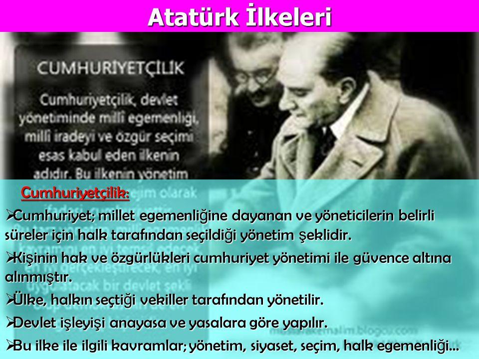 Atatürk İlkeleri Cumhuriyetçilik: