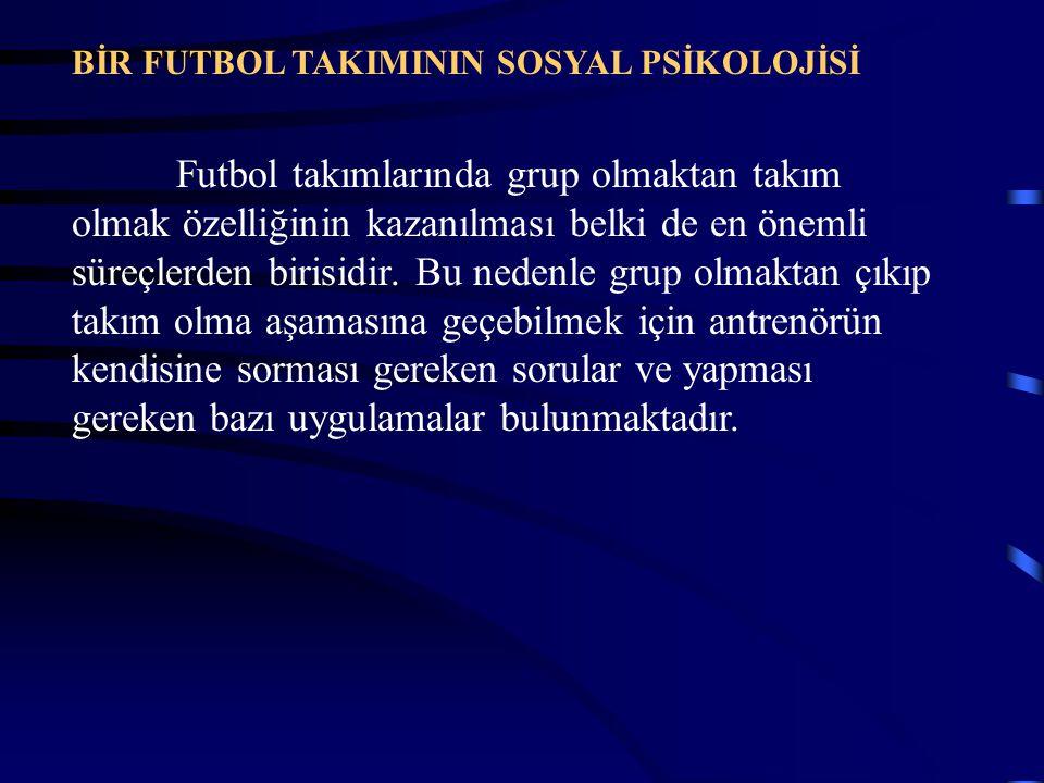 BİR FUTBOL TAKIMININ SOSYAL PSİKOLOJİSİ