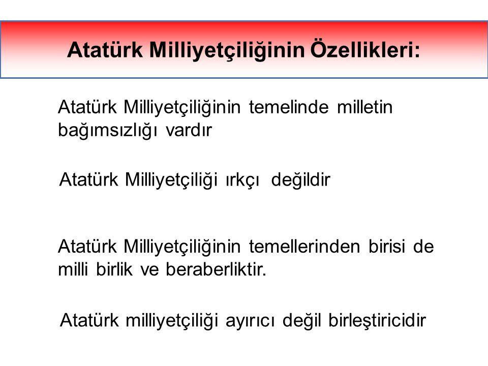 Atatürk Milliyetçiliğinin Özellikleri: