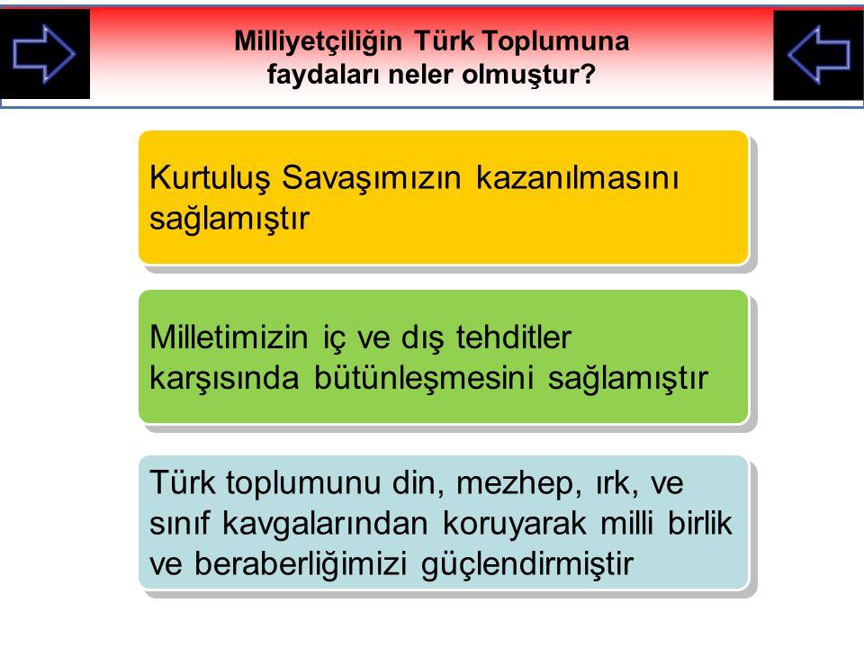 Milliyetçiliğin Türk Toplumuna faydaları neler olmuştur
