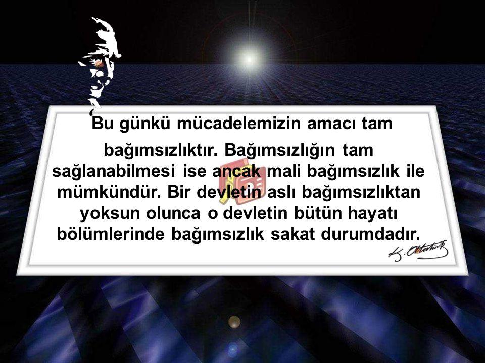 'Bu günkü mücadelemizin amacı tam bağımsızlıktır