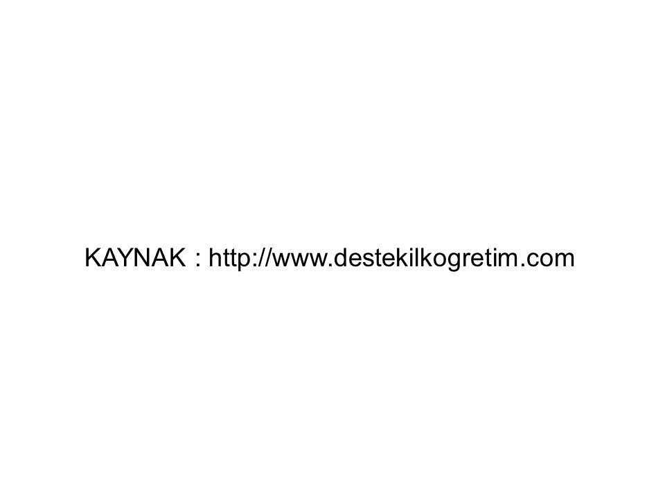 KAYNAK : http://www.destekilkogretim.com
