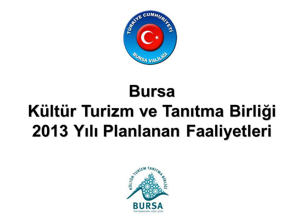 Kültür Turizm ve Tanıtma Birliği 2013 Yılı Planlanan Faaliyetleri