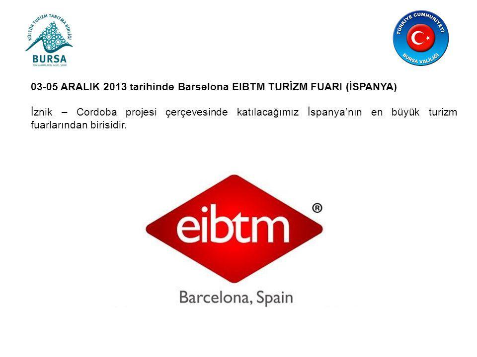 03-05 ARALIK 2013 tarihinde Barselona EIBTM TURİZM FUARI (İSPANYA)