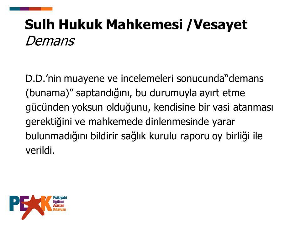 Sulh Hukuk Mahkemesi /Vesayet Demans