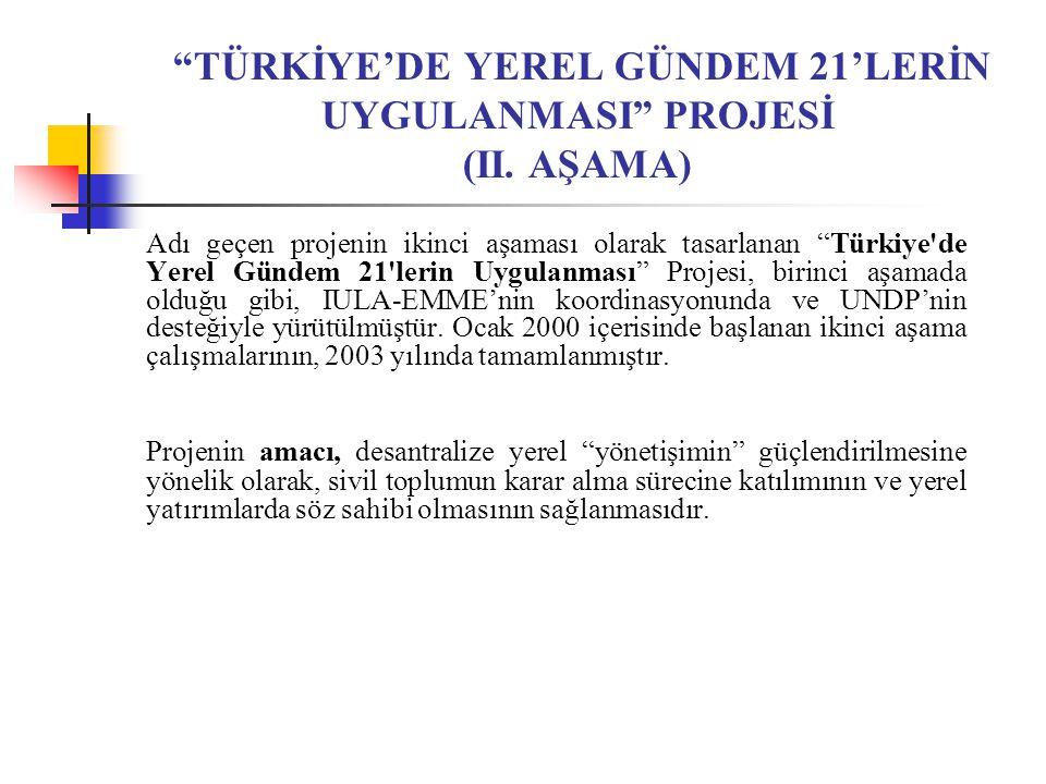 TÜRKİYE'DE YEREL GÜNDEM 21'LERİN UYGULANMASI PROJESİ (II. AŞAMA)