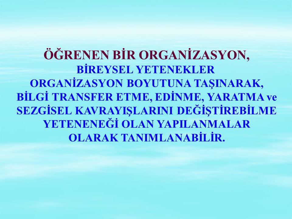 ÖĞRENEN BİR ORGANİZASYON,