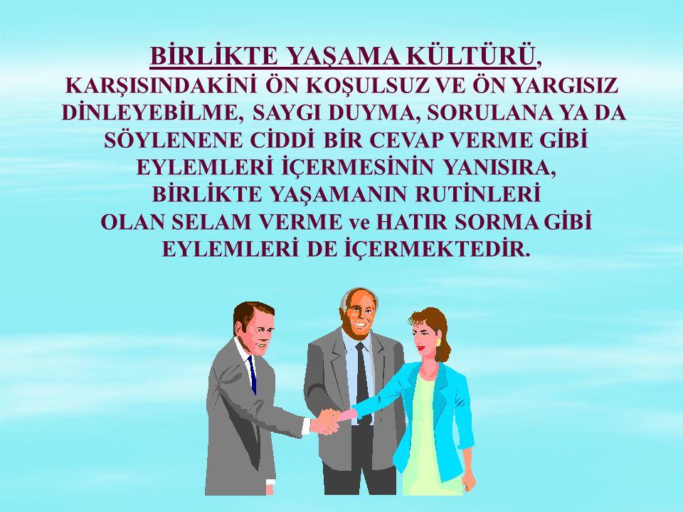 BİRLİKTE YAŞAMA KÜLTÜRÜ,