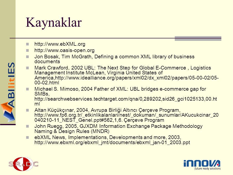 Kaynaklar http://www.ebXML.org http://www.oasis-open.org