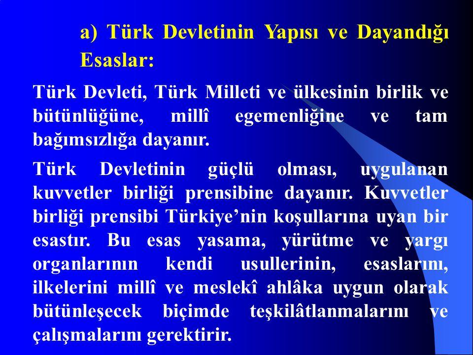 a) Türk Devletinin Yapısı ve Dayandığı Esaslar: