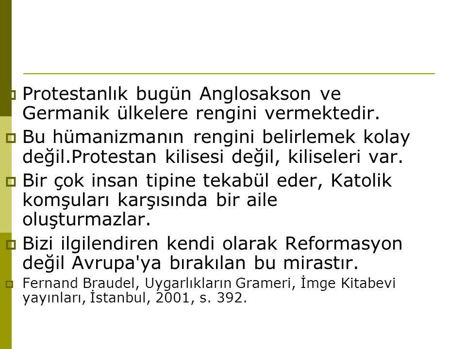 Protestanlık bugün Anglosakson ve Germanik ülkelere rengini vermektedir.