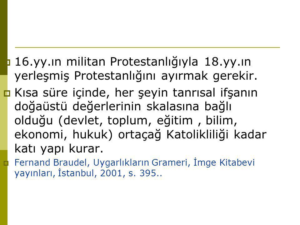 16. yy. ın militan Protestanlığıyla 18. yy