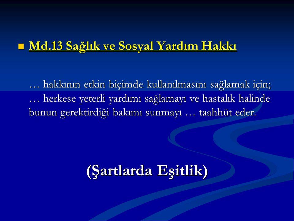 (Şartlarda Eşitlik) Md.13 Sağlık ve Sosyal Yardım Hakkı