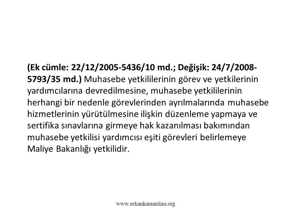 (Ek cümle: 22/12/2005-5436/10 md. ; Değişik: 24/7/2008-5793/35 md