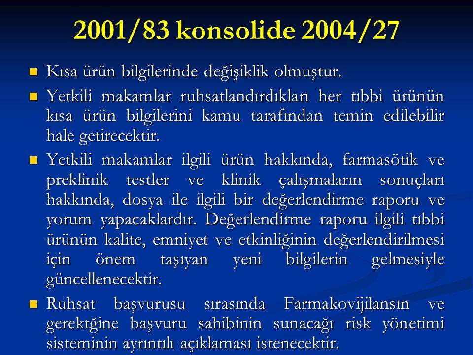2001/83 konsolide 2004/27 Kısa ürün bilgilerinde değişiklik olmuştur.