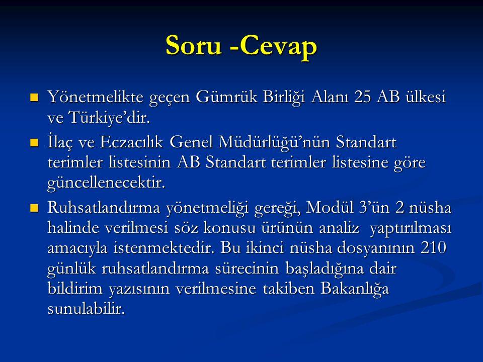 Soru -Cevap Yönetmelikte geçen Gümrük Birliği Alanı 25 AB ülkesi ve Türkiye'dir.