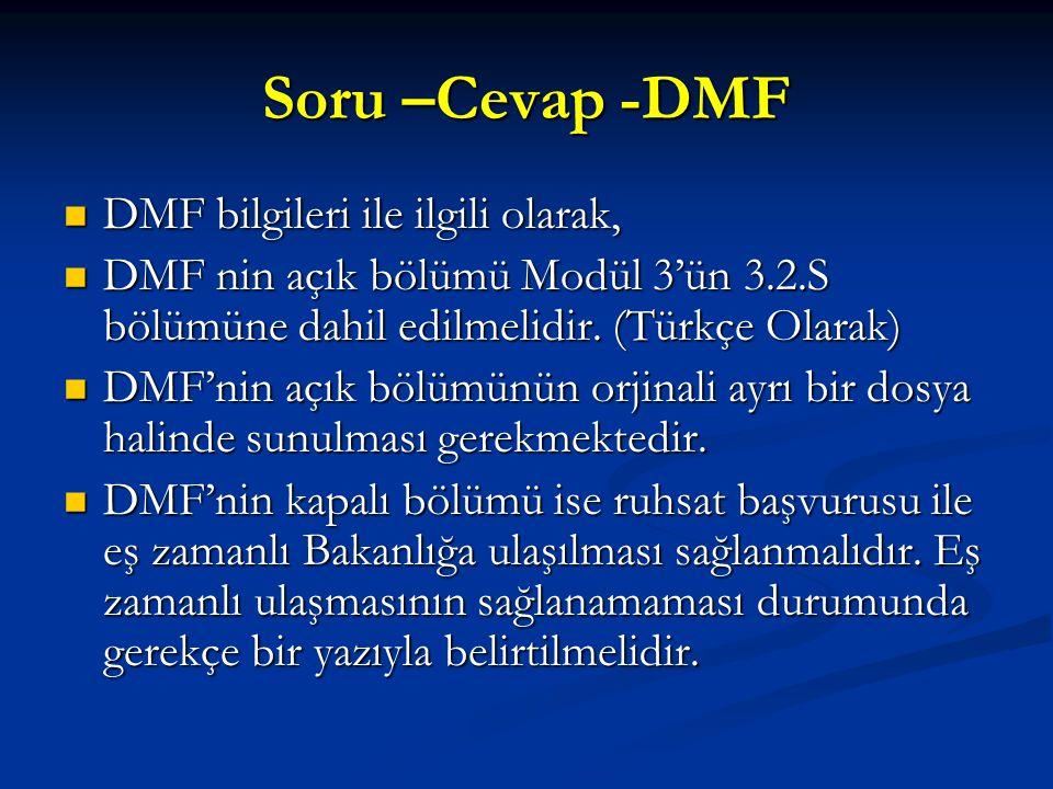 Soru –Cevap -DMF DMF bilgileri ile ilgili olarak,
