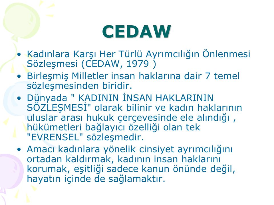 CEDAW Kadınlara Karşı Her Türlü Ayrımcılığın Önlenmesi Sözleşmesi (CEDAW, 1979 )
