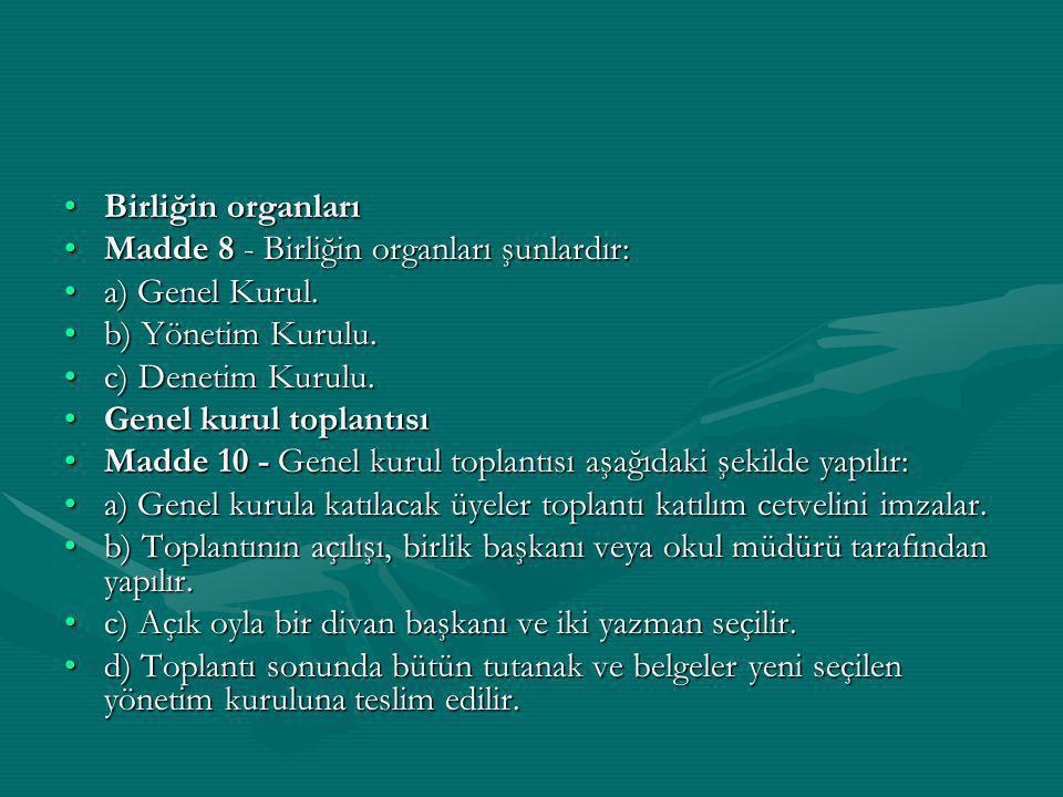Birliğin organları Madde 8 - Birliğin organları şunlardır: a) Genel Kurul. b) Yönetim Kurulu. c) Denetim Kurulu.
