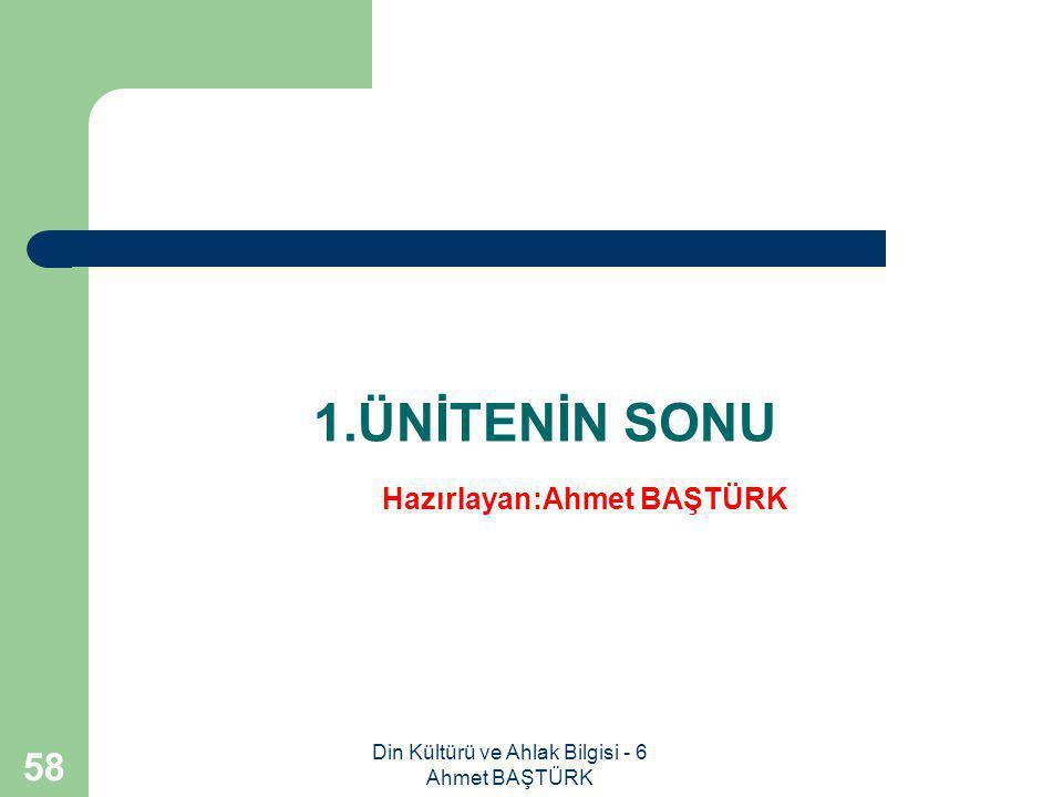 1.ÜNİTENİN SONU Hazırlayan:Ahmet BAŞTÜRK