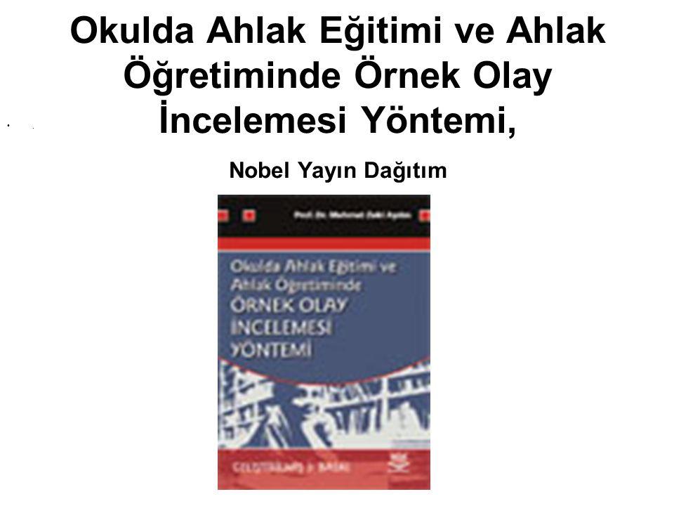 Okulda Ahlak Eğitimi ve Ahlak Öğretiminde Örnek Olay İncelemesi Yöntemi, Nobel Yayın Dağıtım
