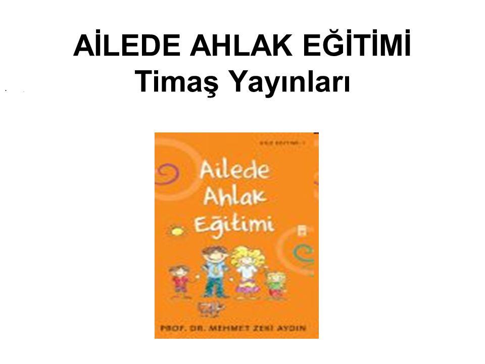 AİLEDE AHLAK EĞİTİMİ Timaş Yayınları