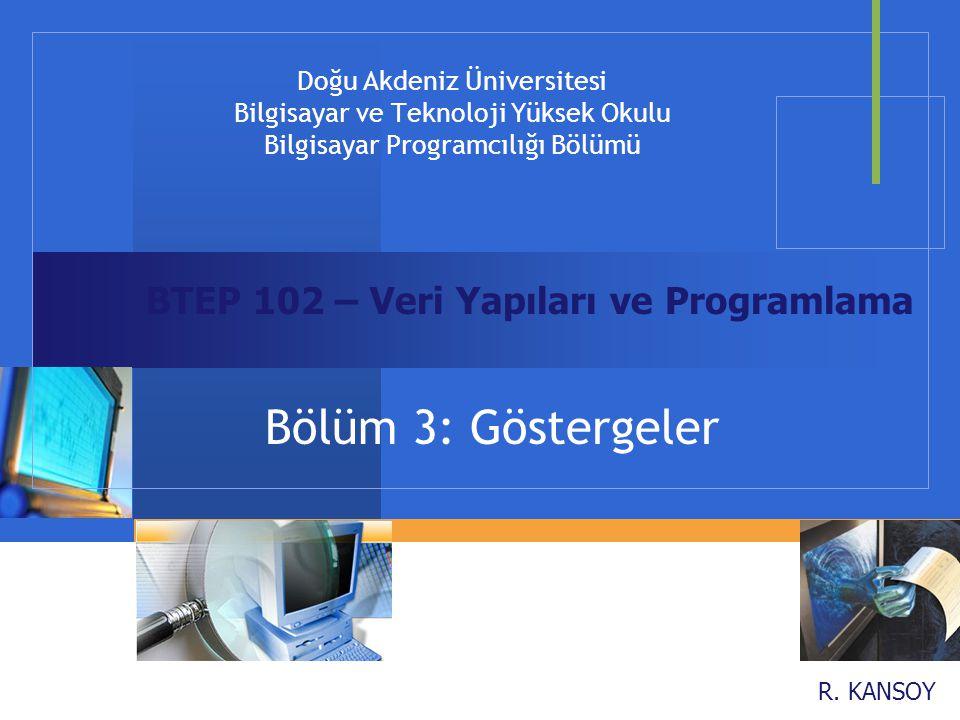 Bölüm 3: Göstergeler BTEP 102 – Veri Yapıları ve Programlama