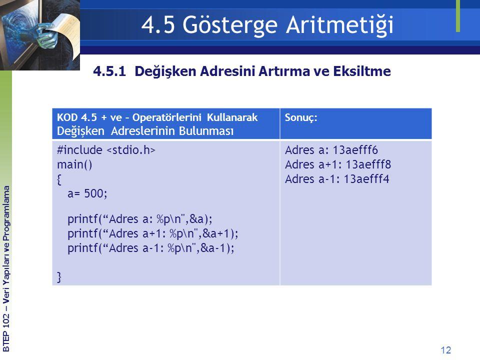 4.5 Gösterge Aritmetiği 4.5.1 Değişken Adresini Artırma ve Eksiltme