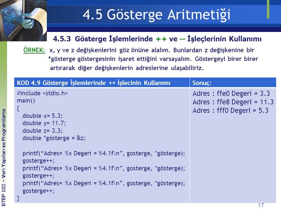 4.5 Gösterge Aritmetiği 4.5.3 Gösterge İşlemlerinde ++ ve -- İşleçlerinin Kullanımı.