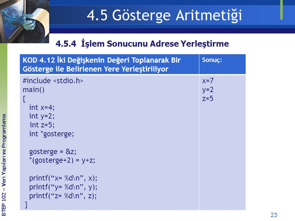 4.5 Gösterge Aritmetiği 4.5.4 İşlem Sonucunu Adrese Yerleştirme