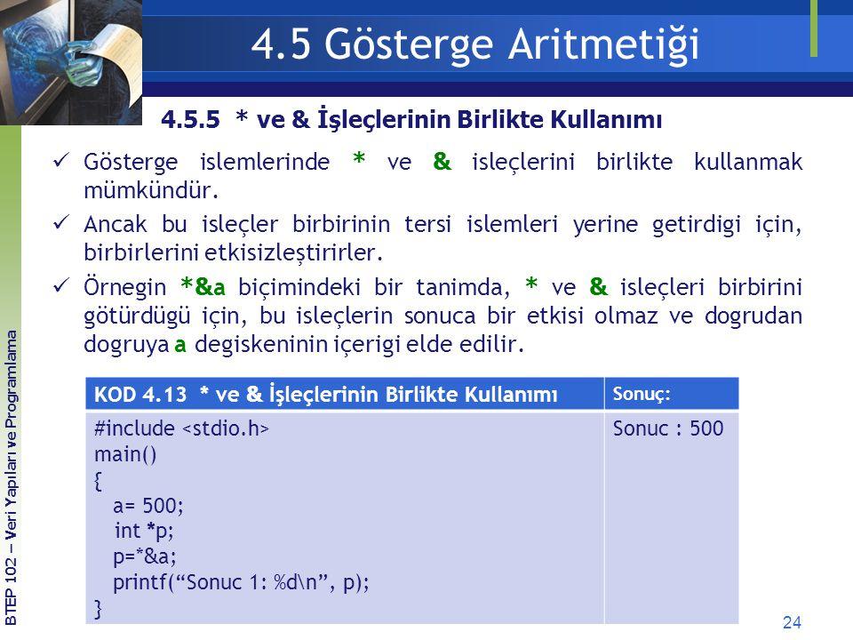 4.5 Gösterge Aritmetiği 4.5.5 * ve & İşleçlerinin Birlikte Kullanımı
