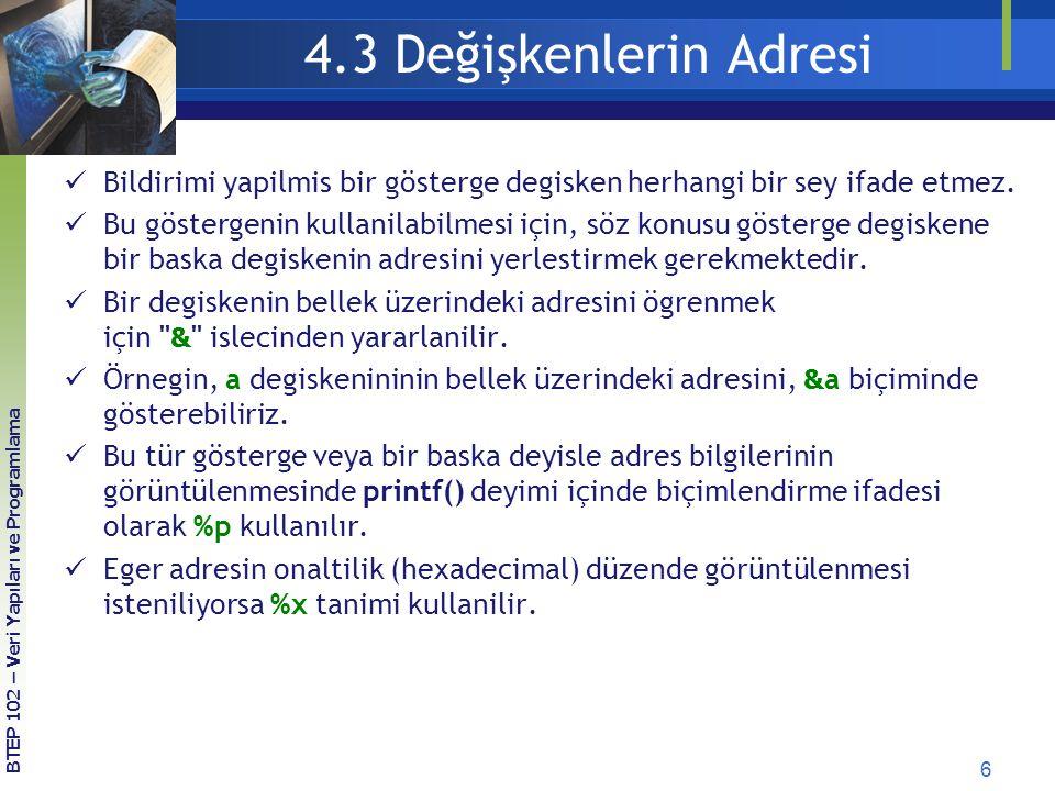 4.3 Değişkenlerin Adresi Bildirimi yapilmis bir gösterge degisken herhangi bir sey ifade etmez.