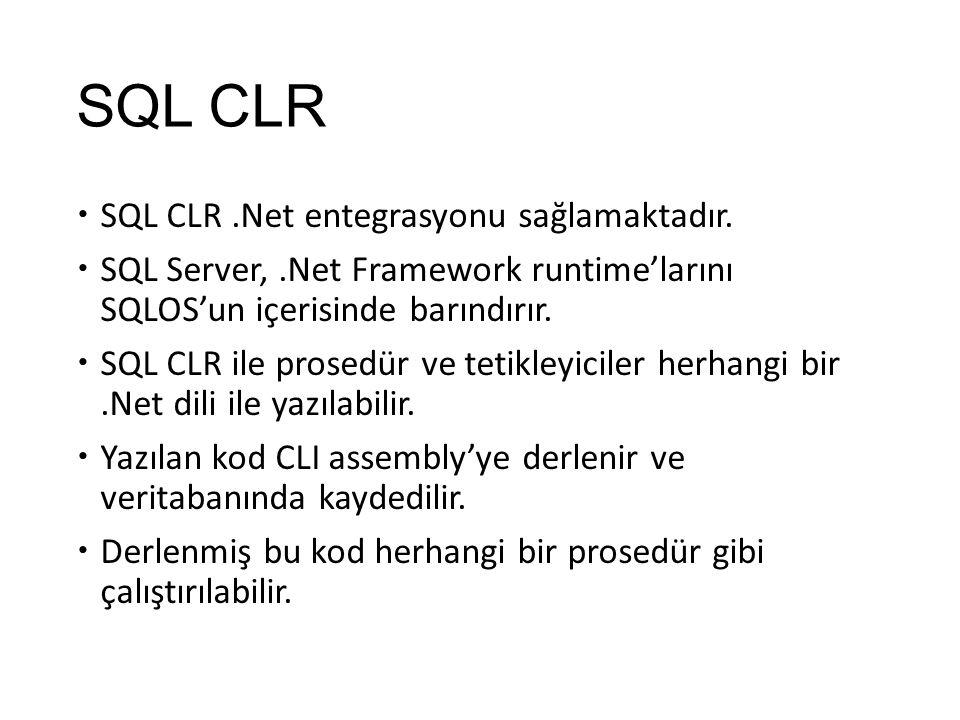 SQL CLR SQL CLR .Net entegrasyonu sağlamaktadır.