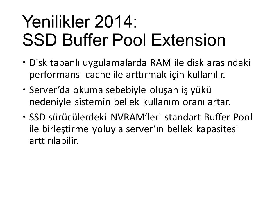 Yenilikler 2014: SSD Buffer Pool Extension