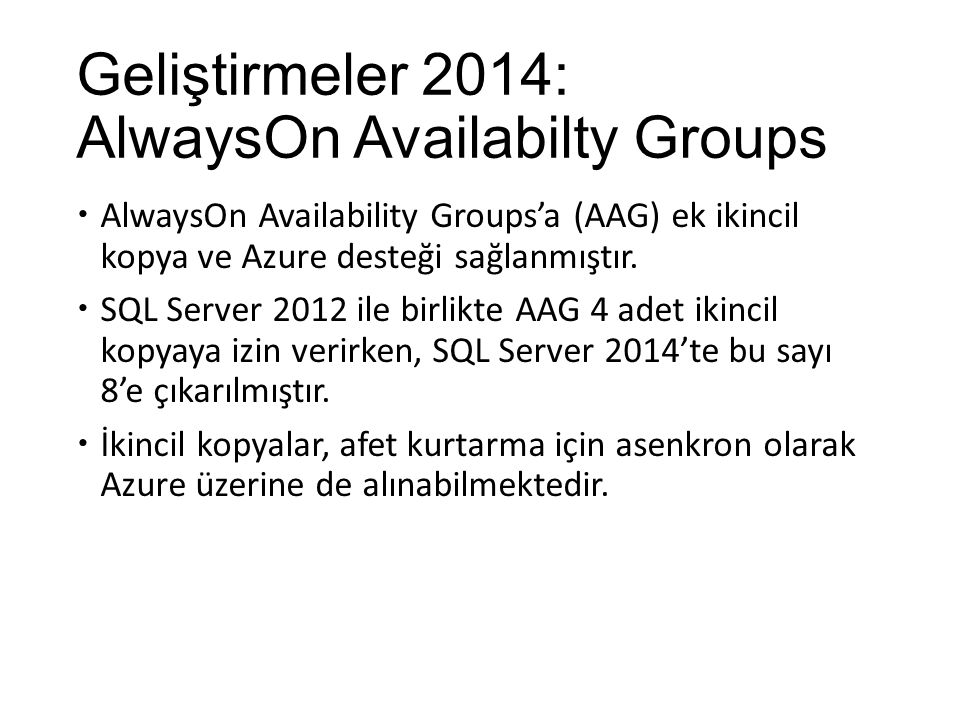 Geliştirmeler 2014: AlwaysOn Availabilty Groups