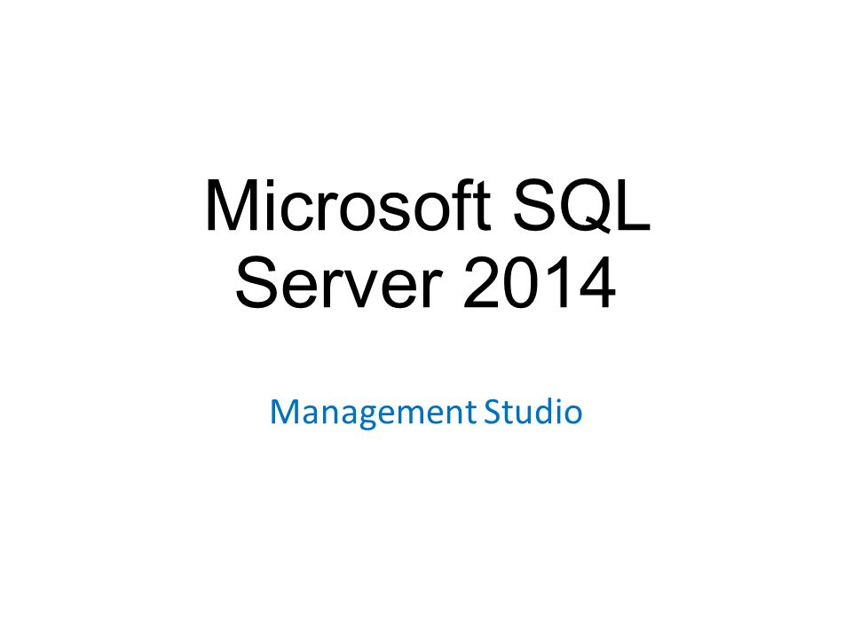 Microsoft SQL Server 2014 Management Studio