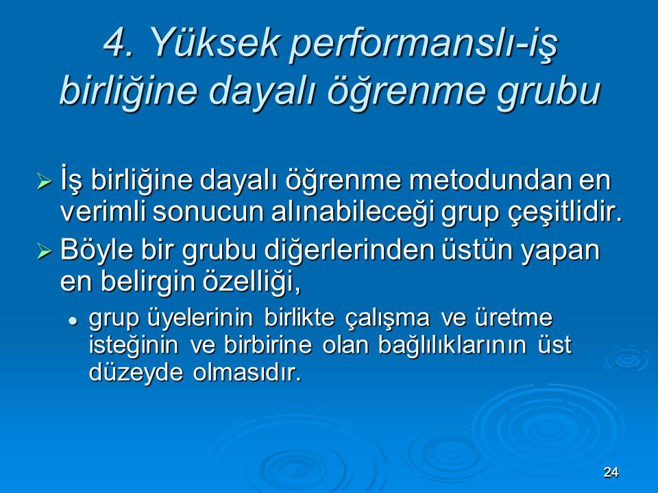 4. Yüksek performanslı-iş birliğine dayalı öğrenme grubu