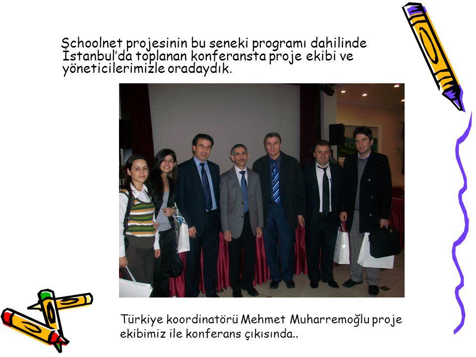 Schoolnet projesinin bu seneki programı dahilinde İstanbul'da toplanan konferansta proje ekibi ve yöneticilerimizle oradaydık.