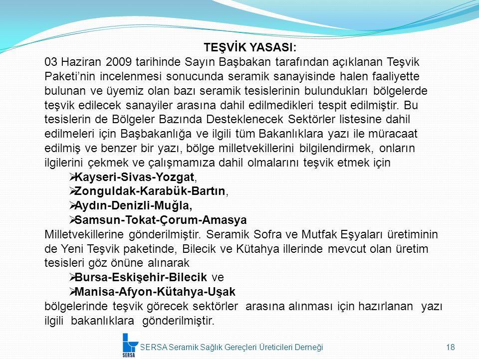 Kayseri-Sivas-Yozgat, Zonguldak-Karabük-Bartın, Aydın-Denizli-Muğla,