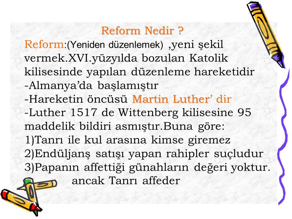 Reform Nedir. Reform:(Yeniden düzenlemek) ,yeni şekil vermek. XVI