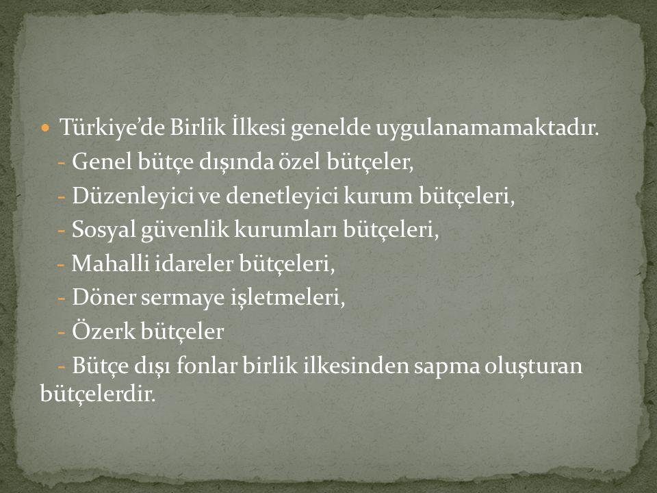 Türkiye'de Birlik İlkesi genelde uygulanamamaktadır.