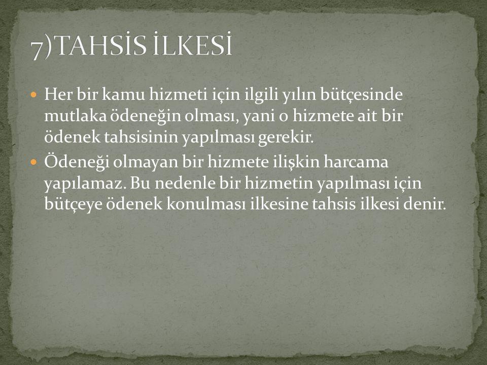 7)TAHSİS İLKESİ