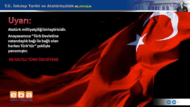 Atatürk milliyetçiliği birleştiricidir.