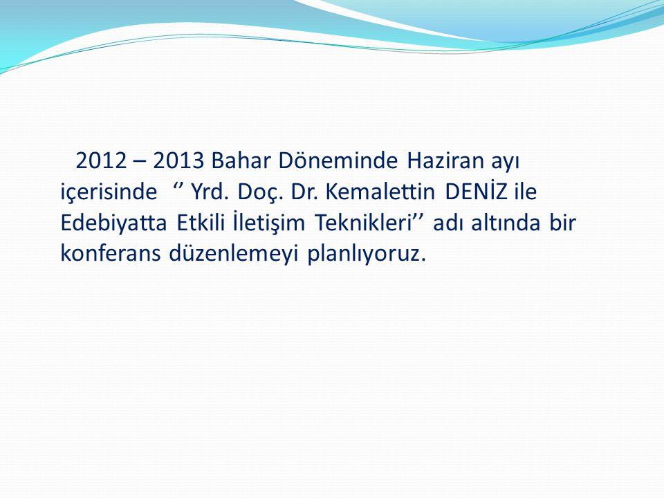 2012 – 2013 Bahar Döneminde Haziran ayı içerisinde '' Yrd. Doç. Dr