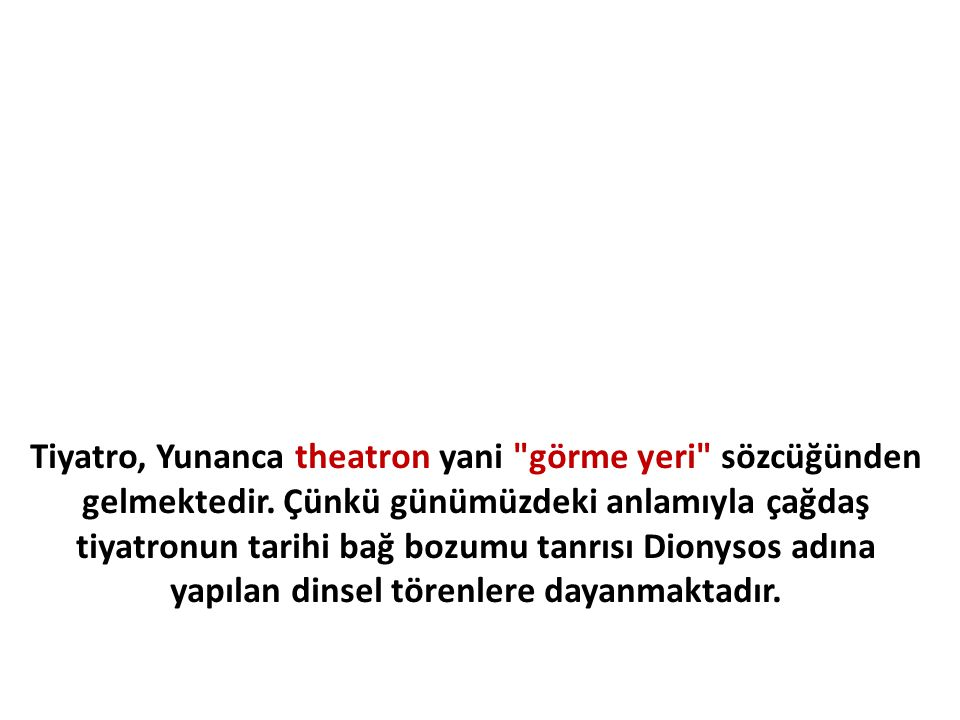Tiyatro, Yunanca theatron yani görme yeri sözcüğünden gelmektedir